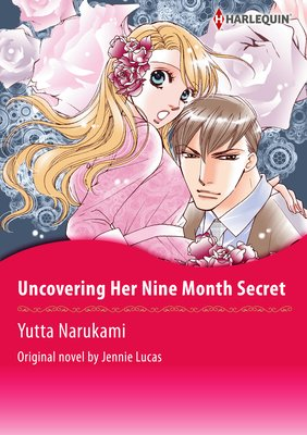 Uncovering Her Nine Month Secret