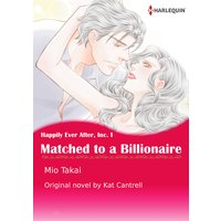 Matched to a Billionaire Happily Ever After, Inc. I