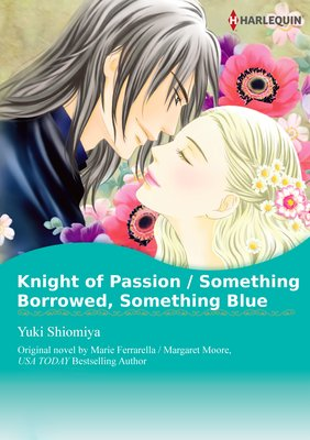 Knight of Passion / Something Borrowed, Something Blue