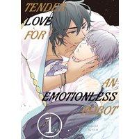 Tender Love for an Emotionless Robot