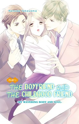 The Boyfriend and the Childhood Friend -My Wavering Body and Soul-