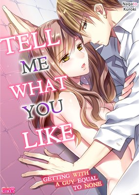 Tell Me What You Like -Getting with a Guy Equal to None-