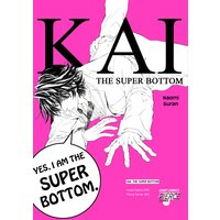 Kai, the Super Bottom