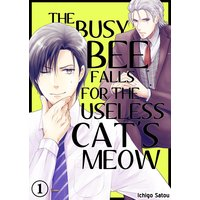 The Busy Bee Falls for the Useless Cat's Meow