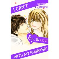 I Can't Fall in Love with My Husband!
