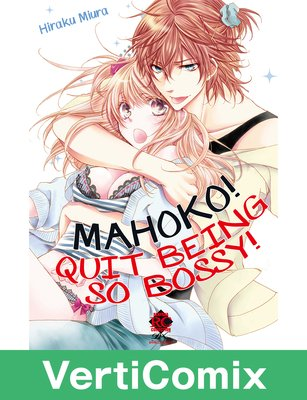 [VertiComix] Mahoko! Quit Being So Bossy! (10)(Transcending Time and Space 2)