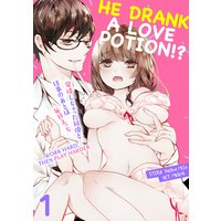 He Drank a Love Potion!? -Work Hard, Then Play Harder-