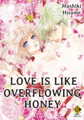 Love Is Like Overflowing Honey