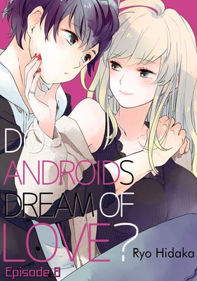 Do Androids Dream of Love? (8)