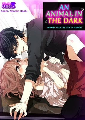 An Animal in the Dark -Whose Fault Is It If I Change?- (3)