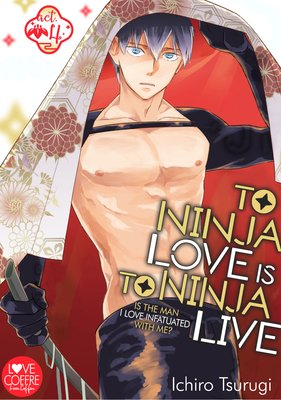 To Ninja Love Is to Ninja Live -Is the Man I Love Infatuated with Me?- (4)