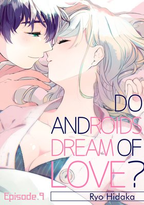 Do Androids Dream of Love? (9)