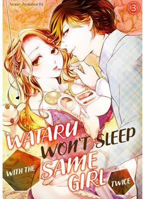 Wataru Won't Sleep with the Same Girl Twice