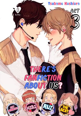 There's Fanfiction About Us? (3)