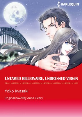 Untamed Billionaire, Undressed Virgin