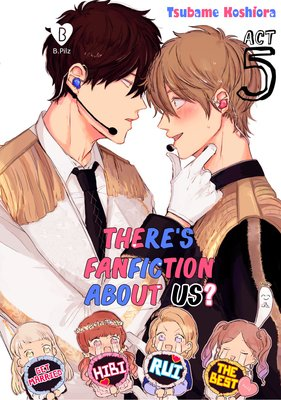 There's Fanfiction About Us? (5)