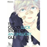 The Good Luck Story of an Unlucky Guy
