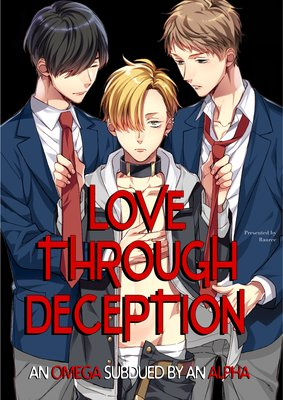 Love Through Deception -An Omega Subdued By an Alpha-