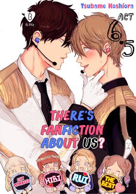There's Fanfiction About Us? (6.5)