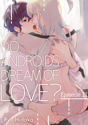 Do Androids Dream of Love? (11)