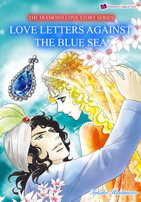Love Lettres Against the Blue Sea The Diamond Love Story Series
