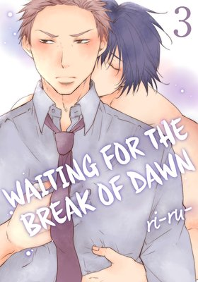 Waiting for the Break of Dawn (3)