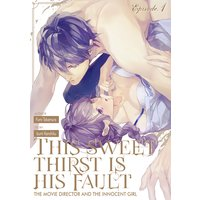 This Sweet Thirst Is His Fault -The Movie Director and The Innocent Girl-