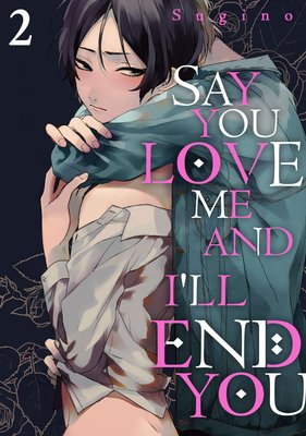 Say You Love Me and I'll End You (2)