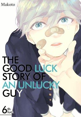 The Good Luck Story of an Unlucky Guy (6)