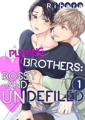 Playing Brothers: Bossy and Undefiled