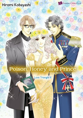 Poison, Honey and Prince Love Triangle III