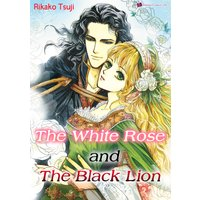 The White Rose and the Black Lion