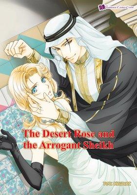 The Desert Rose and the Arrogant Sheikh