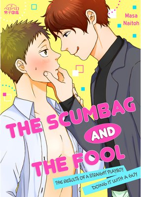 The Scumbag and the Fool -The Results of a Straight Playboy Doing It with a Guy-