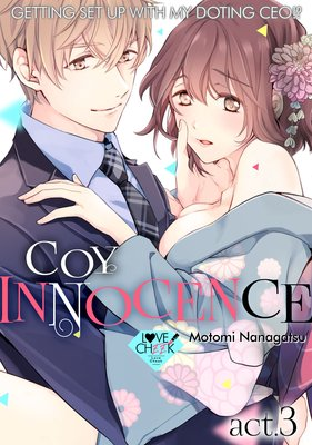 Coy Innocence -Getting Set up with My Doting CEO!?- (3)