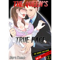 The Queen's True Face -The Savage Colleague and the Office Lessons-