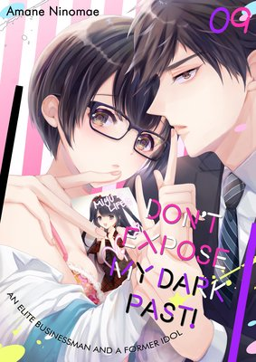 Don't Expose My Dark Past! -An Elite Businessman and a Former Idol- (9)