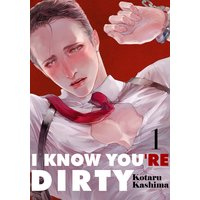 I Know You're Dirty