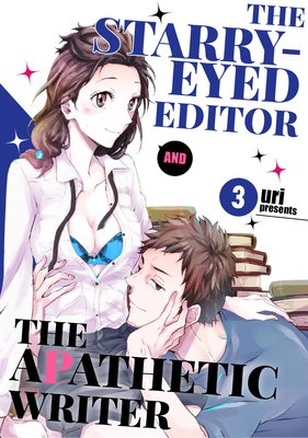The Starry-eyed Editor and the Apathetic Writer (3)