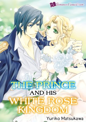 The Prince and His White Rose Kingdom