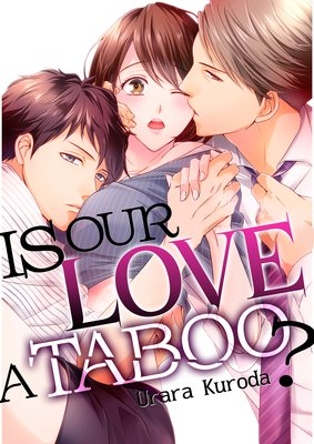 Is Our Love A Taboo?