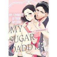 My Favorite Author Became My Sugar Daddy!?