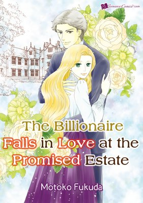 The Billionaire Falls in Love at the Promised Estate
