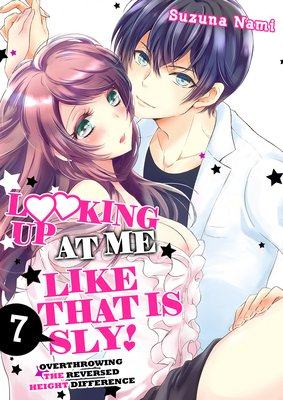 Looking up at Me Like That Is Sly! -Overthrowing the Reversed Height Difference- (7)