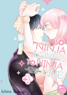To Ninja Love Is to Ninja Live -Is the Man I Love Infatuated with Me?- (8)