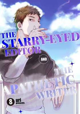The Starry-eyed Editor and the Apathetic Writer (8)