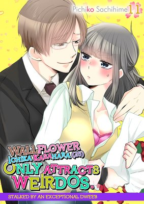 Wallflower Ichika Kasahara (25) Only Attracts Weirdos. -Stalked by an Exceptional Dweeb-