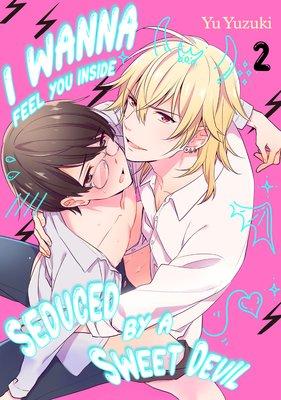 I Wanna Feel You Inside -Seduced by a Sweet Devil- (2)
