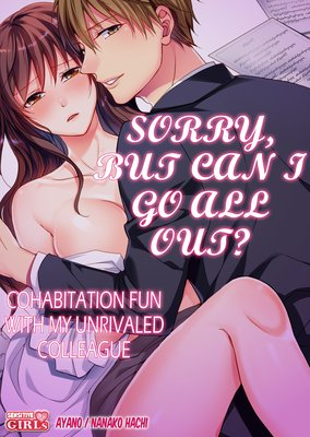 Sorry, But Can I Go All Out? -Cohabitation Fun with My Unrivaled Colleague- (7)