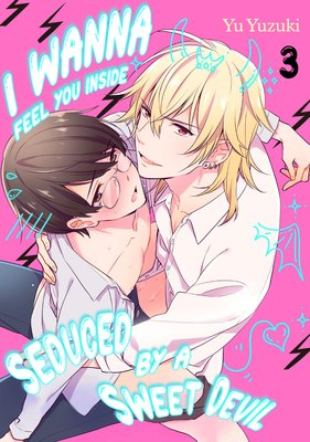 I Wanna Feel You Inside -Seduced by a Sweet Devil- (3)